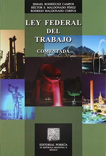 9786070919305: LEY FEDERAL DEL TRABAJO COMENTADA