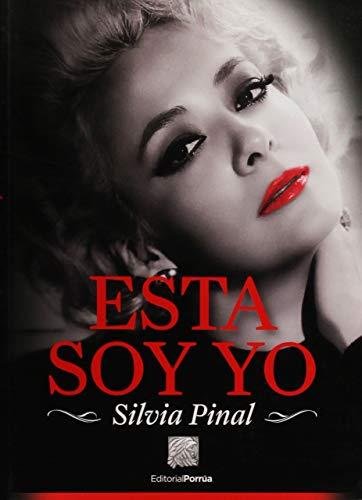 9786070921087: Esta soy yo: Silvia Pinal (Spanish Edition)