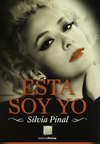 9786070921094: Esta soy yo: Silvia Pinal (Spanish Edition)