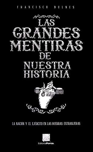 LAS GRANDES MENTIRAS DE NUESTRA HISTORIA: BULNES, FRANCISCO