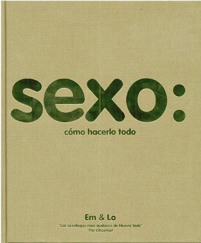 9786071100726: Sexo: como hacerlo todo / Sex: How to Do Everything (Spanish Edition)