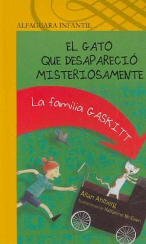 9786071101112: El gato que desaparecio misteriosamente / The Cat Who Got Carried Away (Alfaguara Infantil) (Spanish Edition)