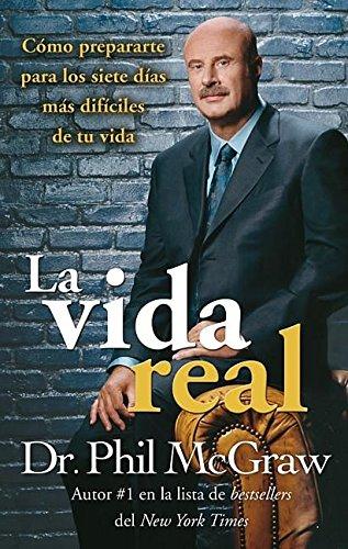 La vida real /Real Life (Spanish Edition): McGraw, Dr. Phil