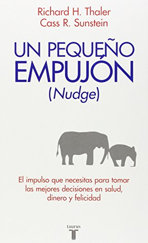 9786071101860: Nudge: Un pequeno empujon (Nudge: Improving Decisions About Health, Wealth, and Happiness) (Pensamiento / Taurus) (Spanish Edition)