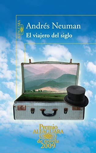 El viajero del siglo/ Travelers Century (Premio: Neuman, Andres