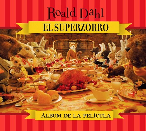9786071102898: El Superzorro: Album de la pelicula / Fantastic Mr. Fox: Storybook (Fantastic Mr. Fox / Superzorro) (Spanish Edition)