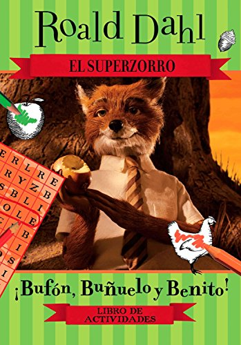 El Superzorro: Libro de actividades / Fantastic Mr. Fox: Boggis, Bunce & Bean! Activity ...