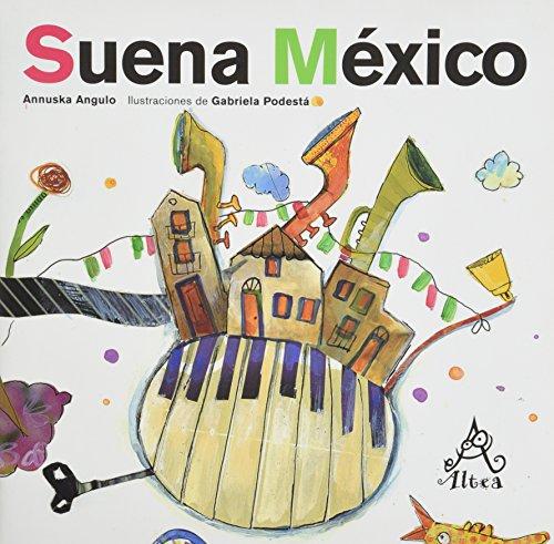 9786071103338: SUENA MEXICO