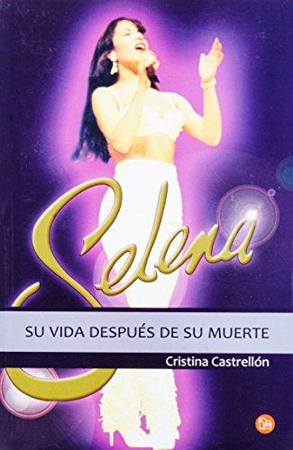 9786071104168: Selena, su vida despues de su muerte