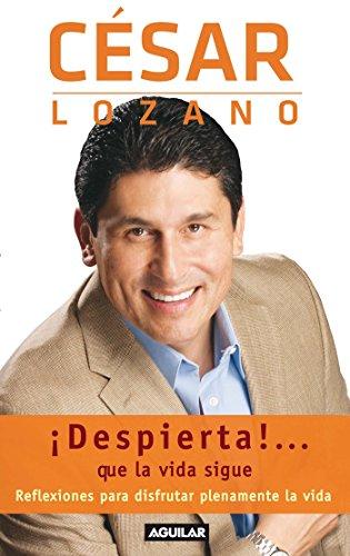 9786071104786: ¡Despierta!...que la vida sigue. Reflexiones para disfrutar plenamente la vida (Spanish Edition)