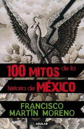 9786071105295: 100 mitos de la historia de Mexico (Spanish Edition)