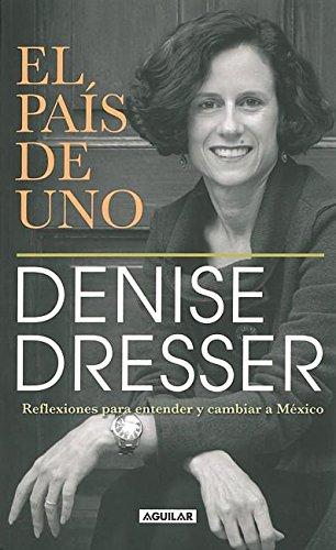 9786071106285: El país de uno/Our Country: Reflexiones para entender y cambiar a México/Reflections on understanding and changing Mexico