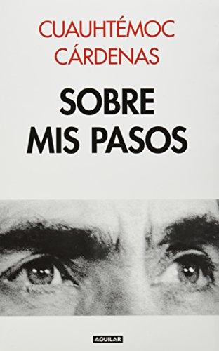 9786071107329: Sobre mis pasos (Spanish Edition)