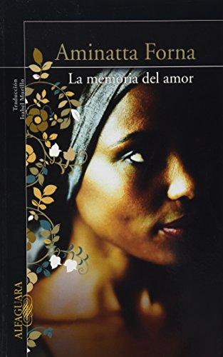 9786071107367: MEMORIA DEL AMOR (ALFAGUARA) by FORNA AMINATTA