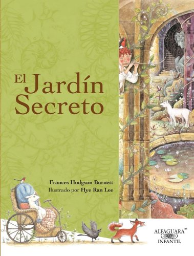 El Jardin Secreto Spanish Edition Alfaguara Infantil De Frances