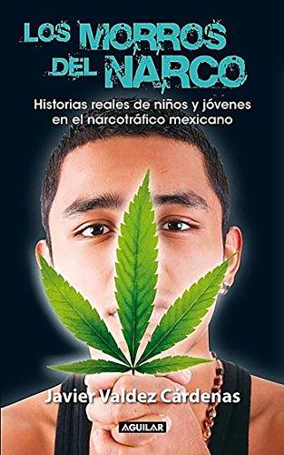 Los morros del narco / Narco Youth: Valdez Cárdenas, Javier