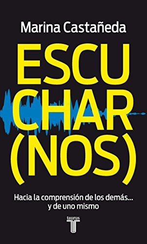9786071109545: Escuchar (nos): Hacia la comprensión de los demás. . . y de uno mismo (Spanish Edition)