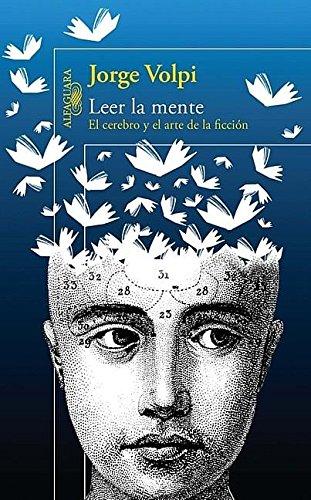 9786071109651: Leer la mente: El cerebro y el arte de la ficción (Spanish Edition)