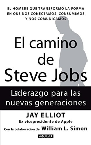 9786071109873: El camino de Steve Jobs/The Steve Job's Way: Liderazgo para las nuevas generaciones/iLeadership for a New Generation