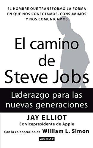 El Camino de Steve Jobs: Liderazgo Para: Elliot, Jay