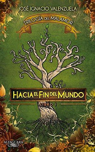 9786071110893: Hacia el fin del mundo: Trilogía del malamor #1 (Trilogia Del Malamor) (Spanish Edition)