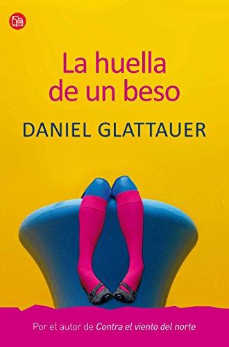 HUELLA DE UN BESO [Paperback] by GLATTAUER,