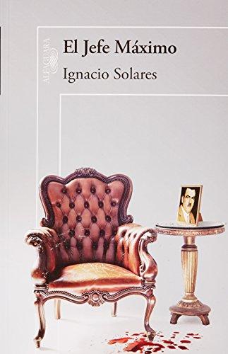 9786071111418: El jefe maximo (Spanish Edition) (Commander in Chief)