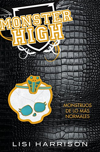 Monstruos de lo mas normales (Monster High #2: The Ghoul Next Door) (Spanish Edition) (6071111528) by Harrison, Lisi