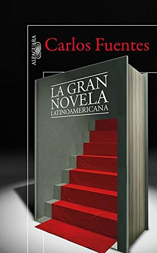 La Gran Novela Latinoamericana = The Great Latin American Novel: Fuentes, Carlos
