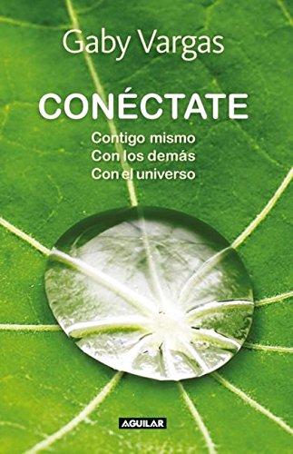 9786071112842: Conéctate. Contigo mismo, con los demás, con el universo (Spanish Edition)