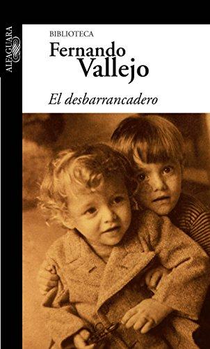 9786071113573: El desbarrancadero (Biblioteca Fernando Vallejo) (Spanish Edition)