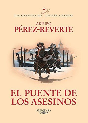 9786071113658: El Puente de Los Asesinos (Las aventuras del Capitan Alatriste / Captain Alatriste)