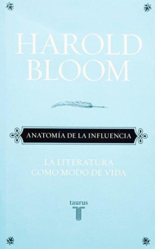 9786071113863: Anatomia De La Influencia: La Literatura Como Modo De ...