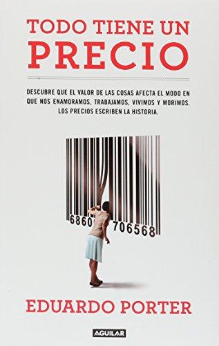 9786071113948: Todo Tiene Un Precio (Spanis Edition)
