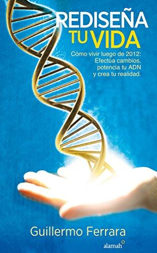 9786071115058: Rediseña tu vida: Cómo vivir luego del 2012 (Spanish Edition)