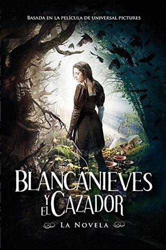 9786071117694: Blancanieves y el Cazador: Basada en la Pelicula de Universal Pictures (Spanish Edition)