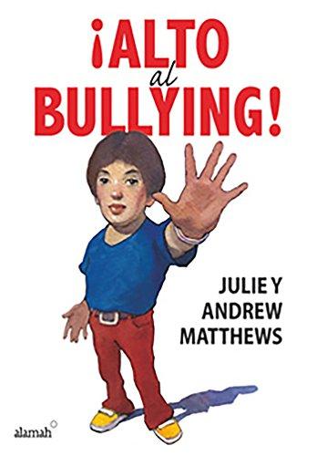 9786071117823: Alto al Bullying! = Stop the Bullying