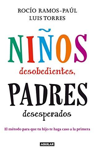 9786071118165: Niños desobedientes, padres desesperados (Spanish Edition)