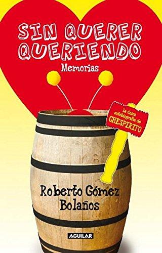 Sin querer queriendo (Memorias) (Spanish Edition)