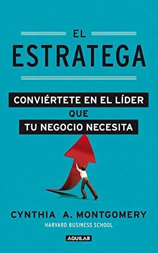 9786071118592: El estratega / The Strategist: Conviertete en el lider que tu negocio necesita / Become the Leader Your Business Needs