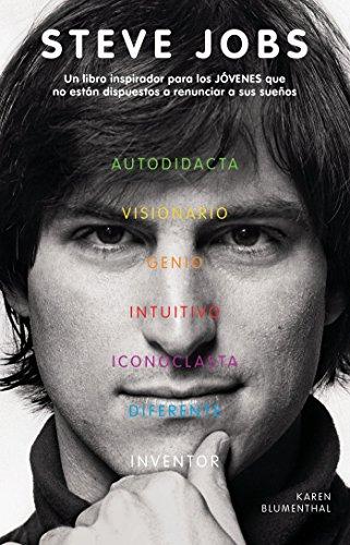 9786071118912: Steve Jobs: Un libro inspirador para los jóvenes que no están dispuestos a renunciar a sus sueños (Spanish Edition)