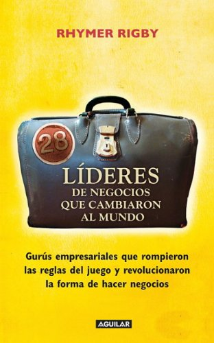 28 li deres de negocios que cambiaron al mundo (28 Business Thinkers Who Changed the World: The ...