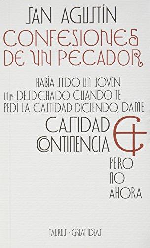 CONFESIONES DE UN PECADOR: SAN AGUSTIN (HIPONA,