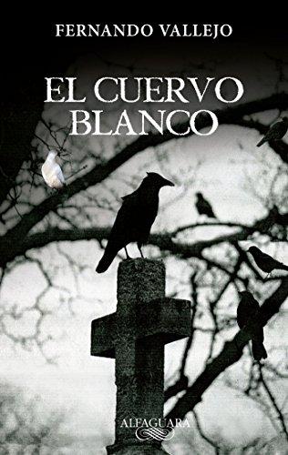 El Cuervo Blanco = The White Crow: Vallejo, Fernando