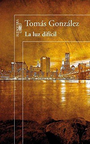 9786071119797: La luz dificil (Spanish Edition)