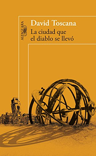 9786071120595: La ciudad que el diablo se llevo / The City the Devil Took (Spanish Edition)