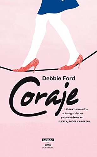 Coraje (Aguilar Fontanar) (Spanish Edition) (6071120837) by Ford, Debbie
