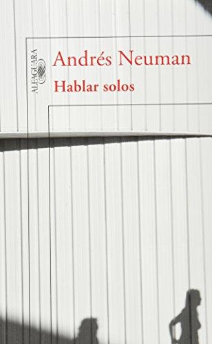 9786071120908: Hablar solos (Spanish Edition)