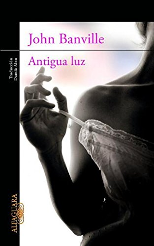 Antigua Luz (Spanish Edition) (9786071121202) by Banville, John