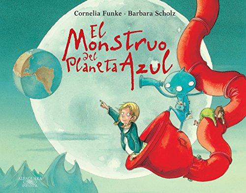 El monstruo del planeta azul (Spanish Edition): Funke, Cornelia